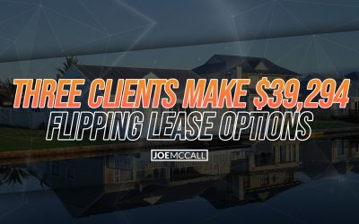 Three Clients Make $39,294 Flipping Lease Options