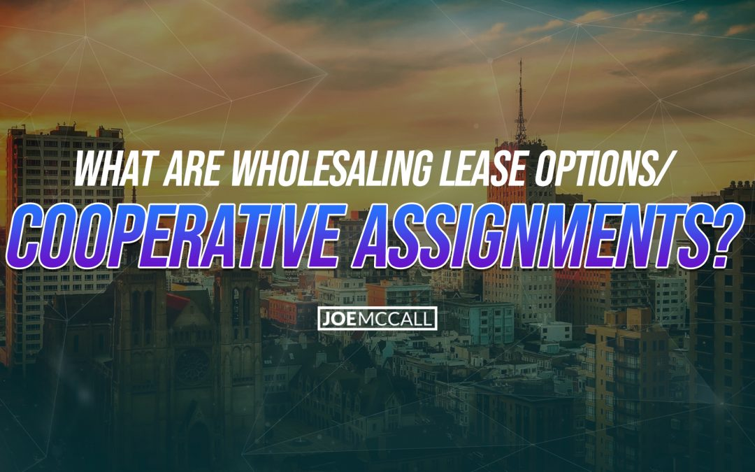 What Are Wholesaling Lease Options / Cooperative Assignments?