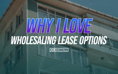 Why I Love Wholesaling Lease Options