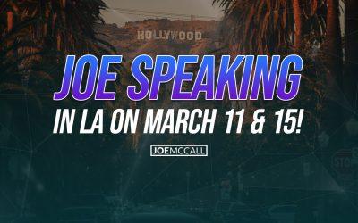 Joe Speaking in LA on March 11 & 15!