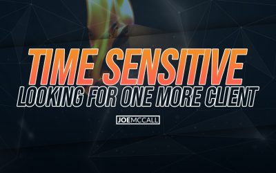 Time Sensitive – Looking For ONE More Client