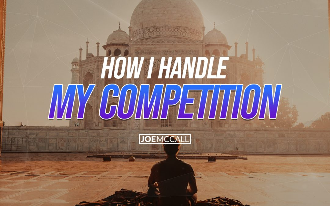 How I handle my competition :-)