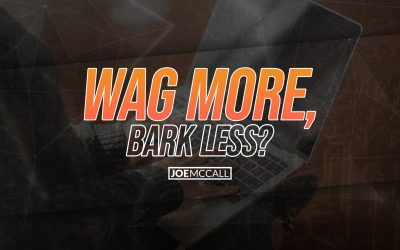Wag more, bark less? :-)