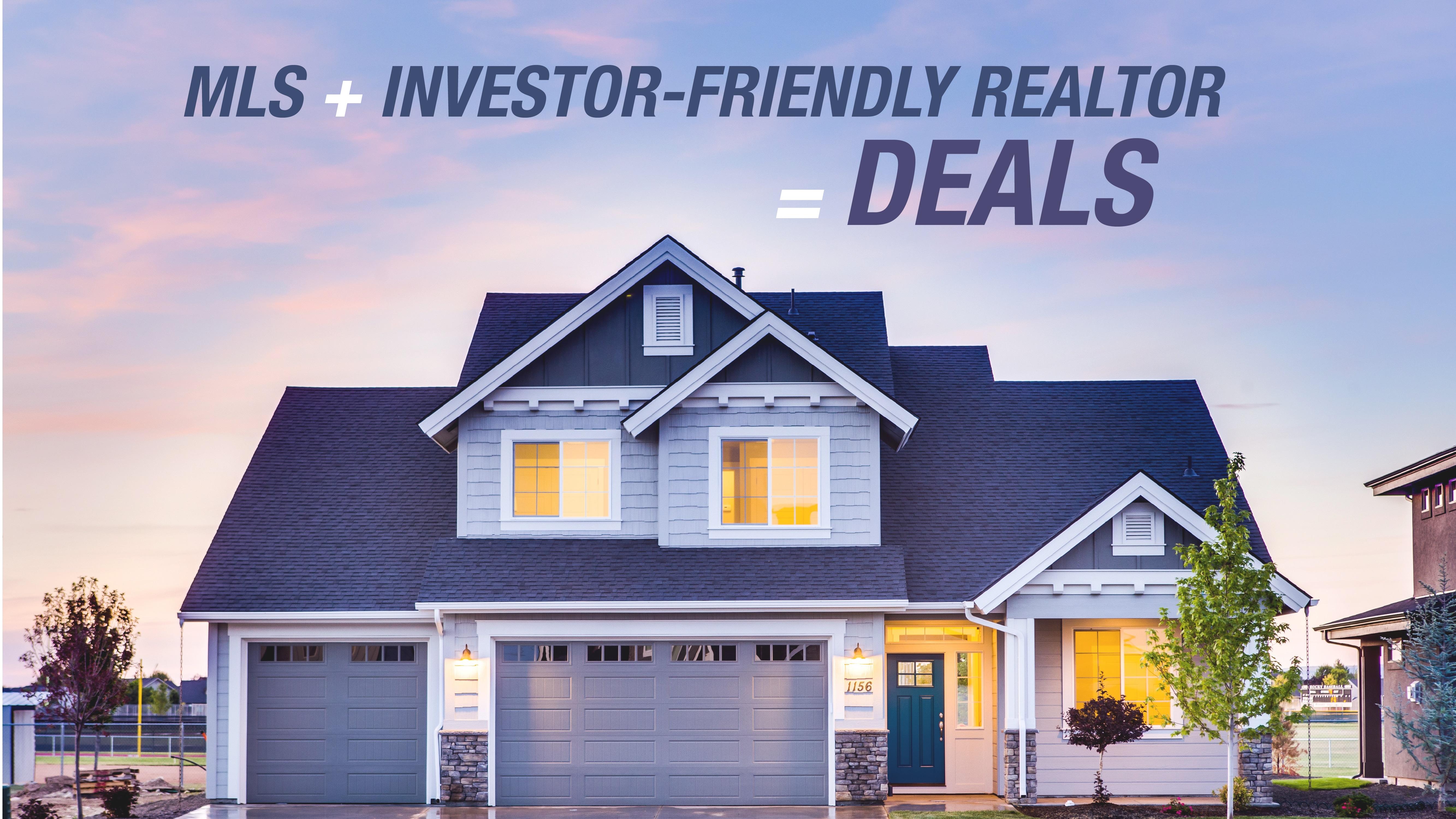 MLS + investor-friendly Realtor = deals