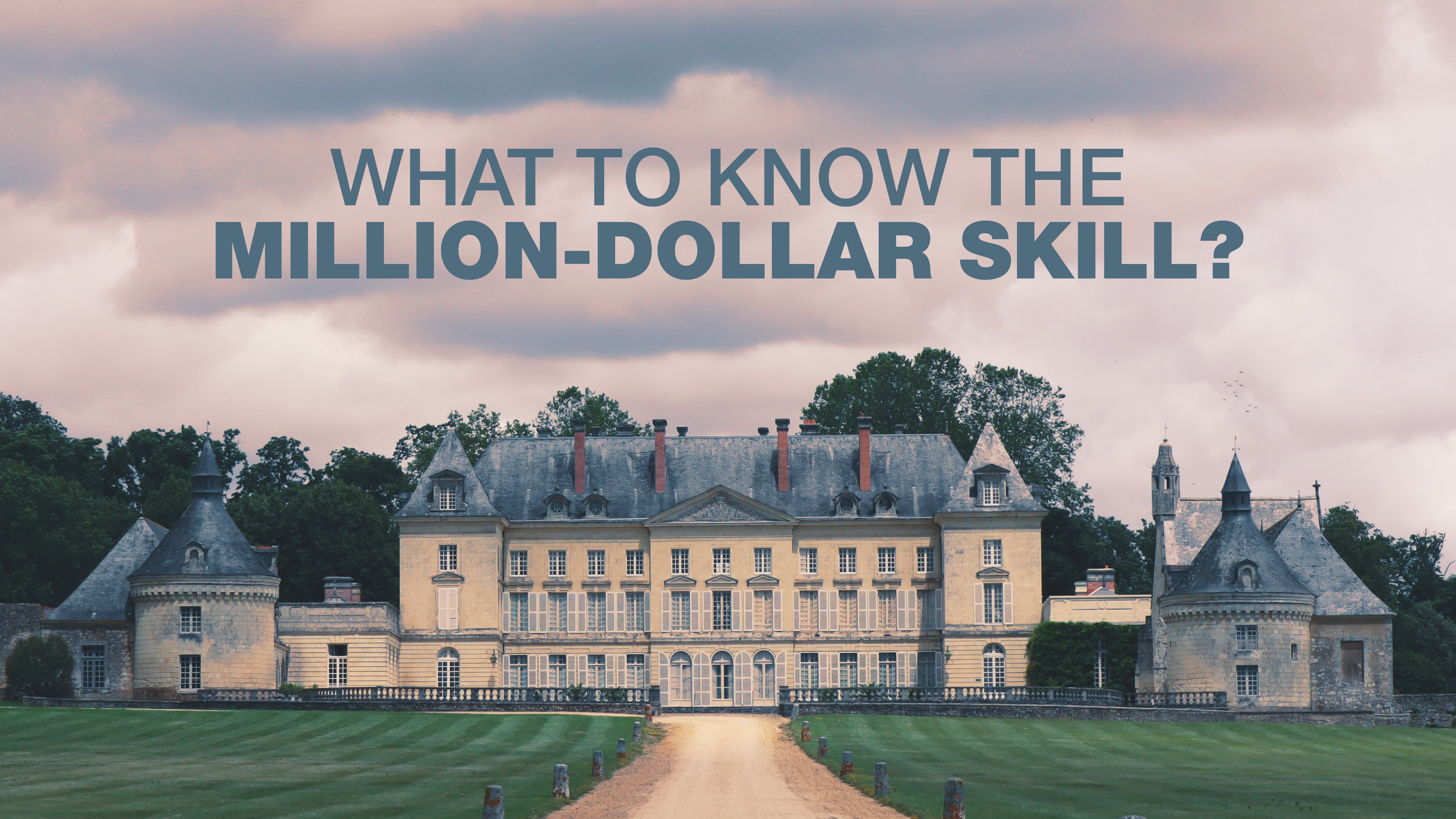 What to know the million-dollar skill?