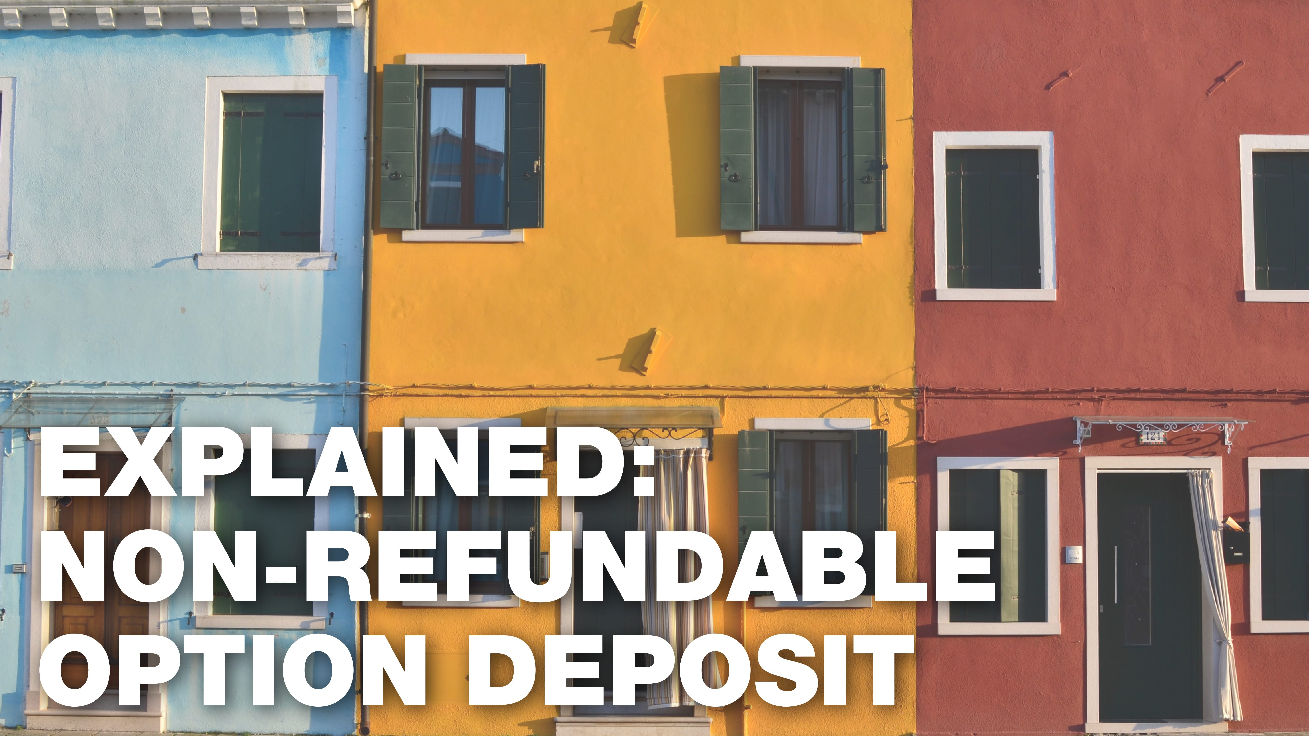 Explained: non-refundable option deposit