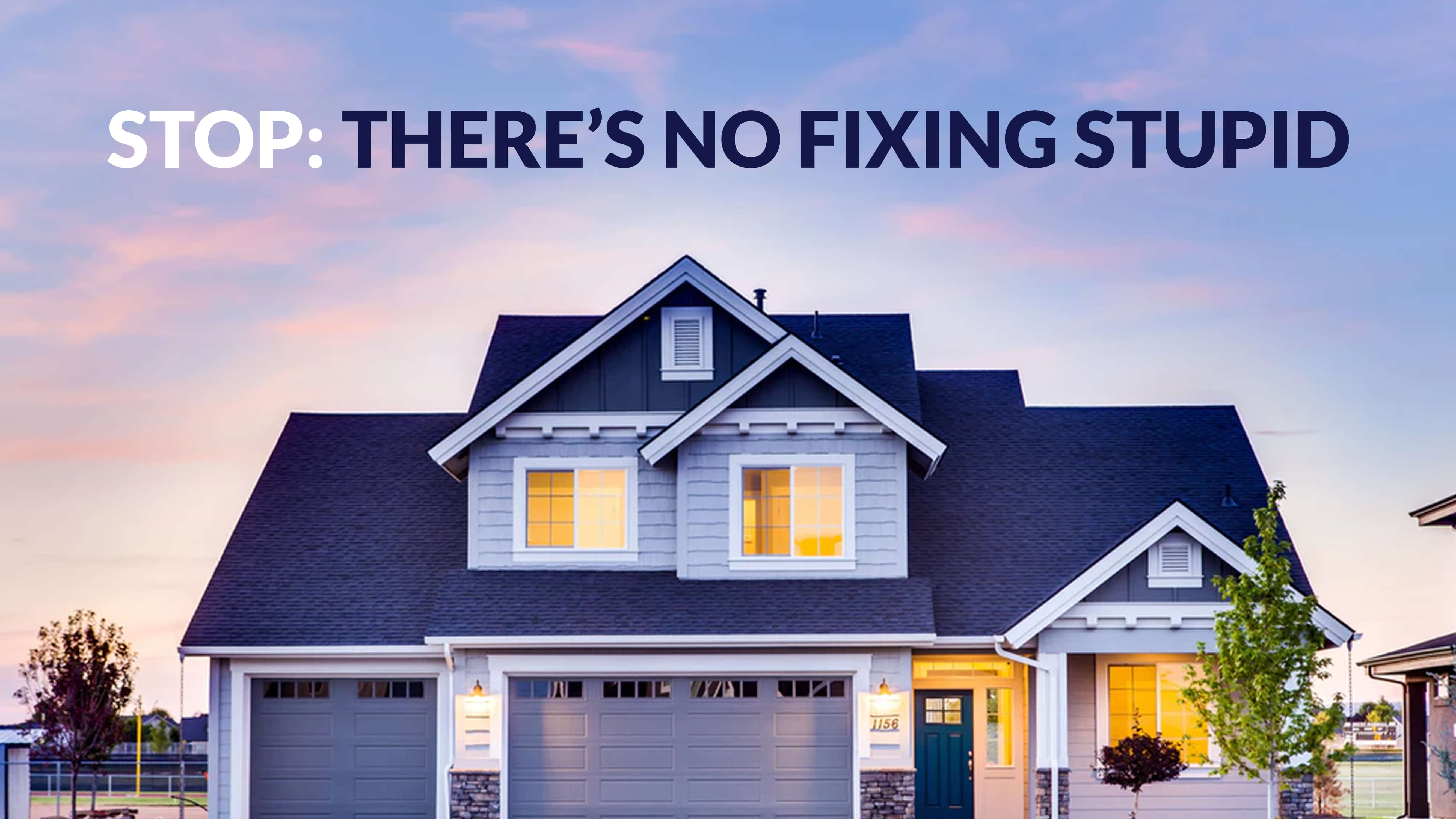 STOP: There's no fixing stupid