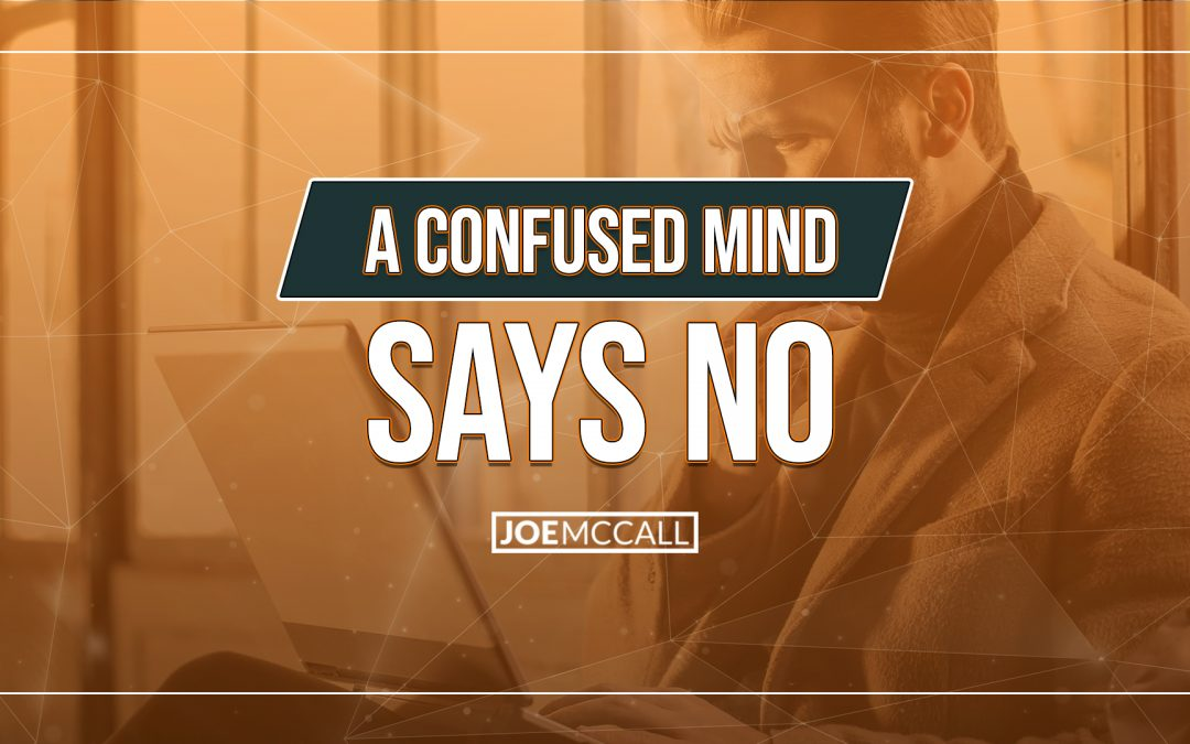 A confused mind says no