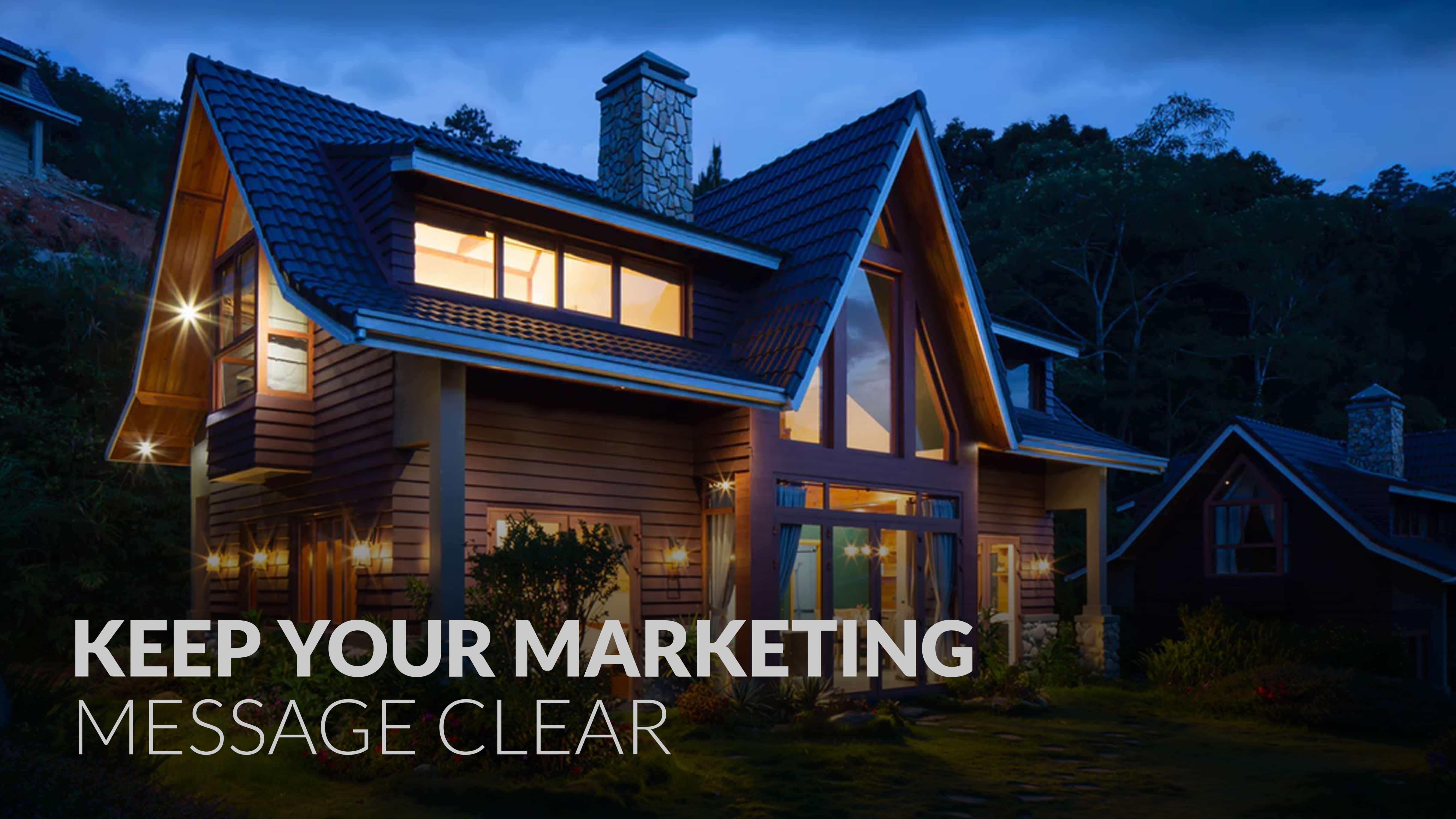Keep your marketing message clear