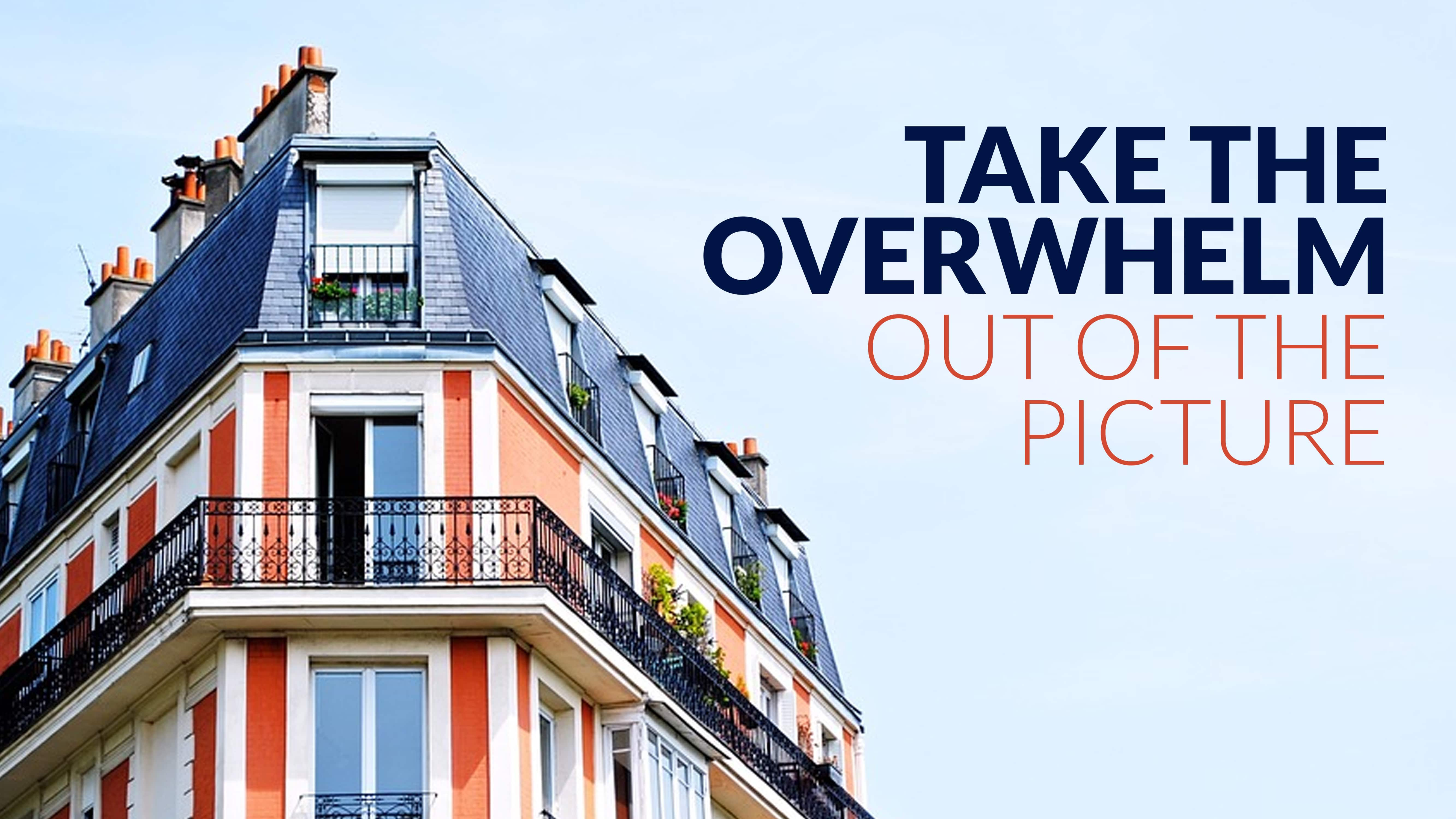 Take the overwhelm out of the picture