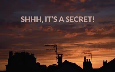 Shhh, it's a secret!