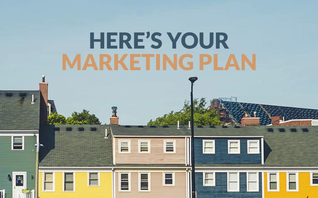 Here's your marketing plan