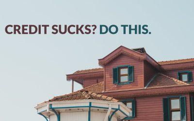 Credit sucks? Do this.