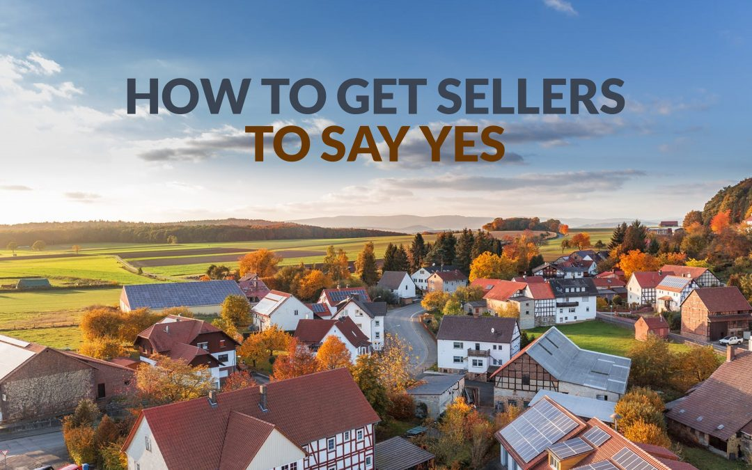 How to get sellers to say yes