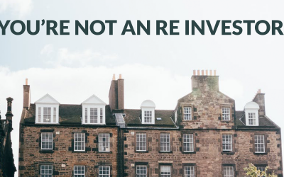 You're NOT an RE investor