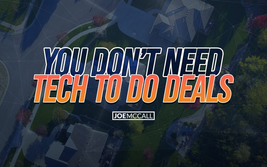 You don't need tech to do deals
