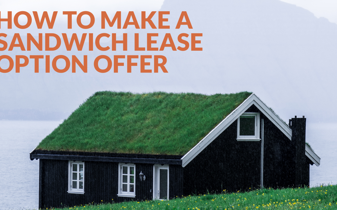 How to Make a Sandwich Lease Option Offer