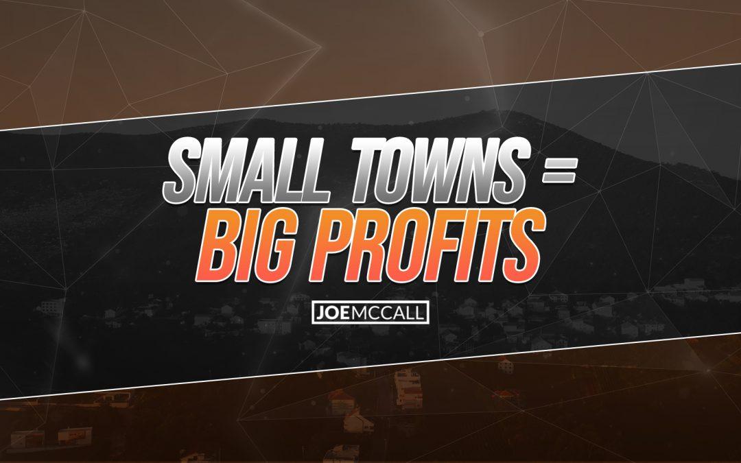 Small towns = big profits
