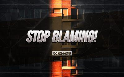 Stop blaming!