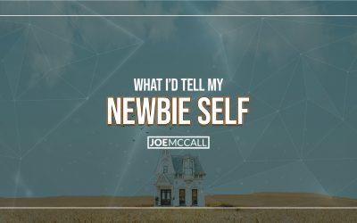 What I'd Tell My Newbie Self