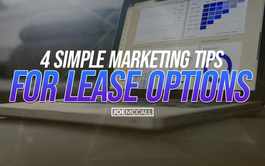 4 simple marketing tips for lease options