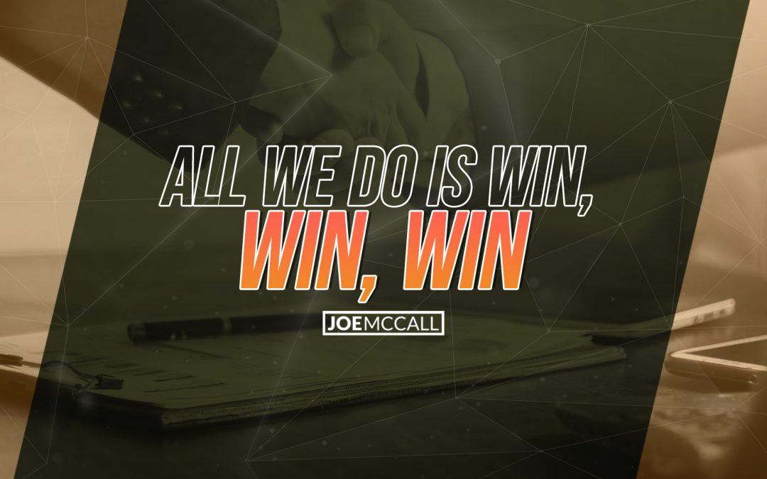 All we do is win, win, win
